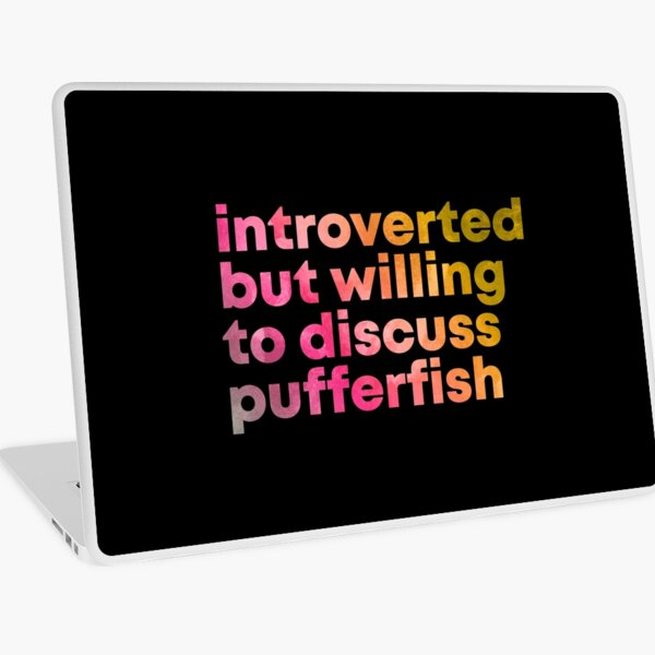 Introverted but willing to discuss Pufferfish in Watercolor Laptop Skin