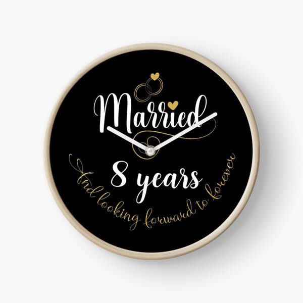 Married 8 Years And Looking Forward To Forever Cute Couples graphic Clock