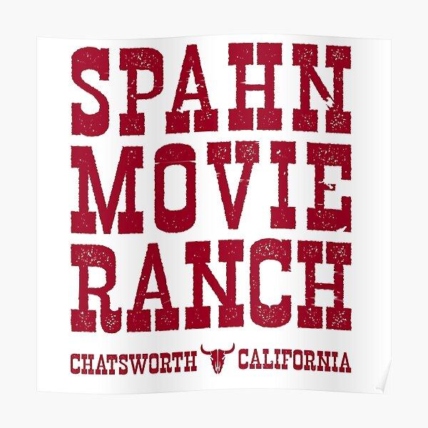 Spahn Movie Ranch - Chatsworth California Poster