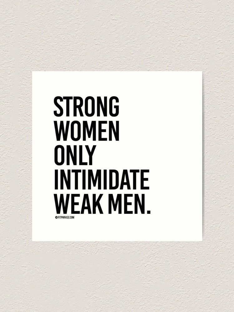 Strong why by women intimidated men are 13 Signs