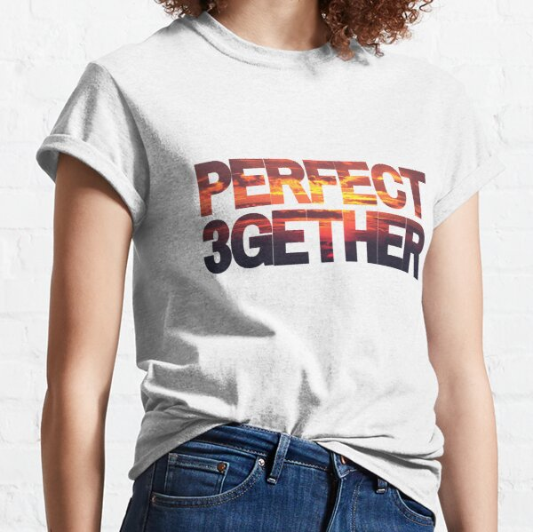 PERFECT 3GETHER SUNSET | THROUPLE | TRIAD | POLYAMORY Classic T-Shirt