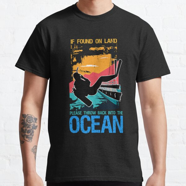 If found on Land throw back in Ocean Diving Gift Classic T-Shirt