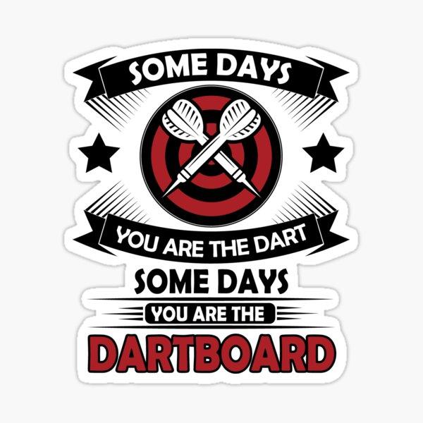 Certains jours, vous êtes la fléchette, certains jours vous êtes le jeu de fléchettes Sticker