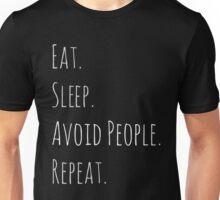 eat sleep avoid people repeat Unisex T-Shirt