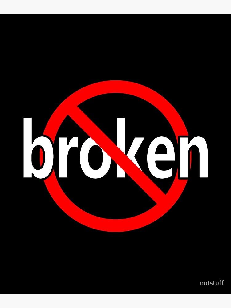 Not Broken - Recovered by notstuff