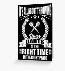 It's all about throwing your darts at the right time in the right place Greeting Card