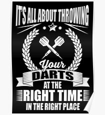 It's all about throwing your darts at the right time in the right place Poster