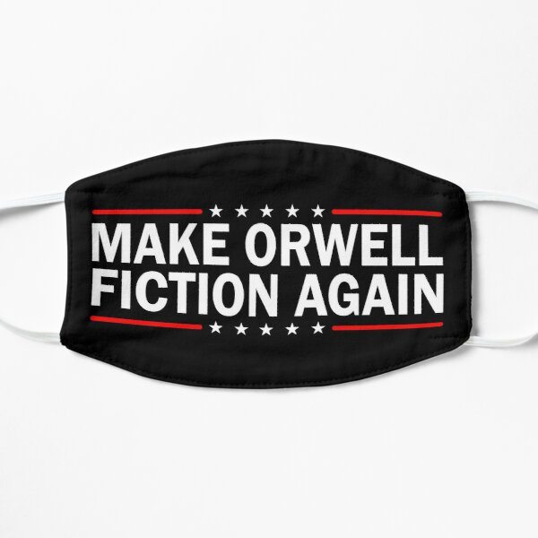 MAKE ORWELL FICTION AGAIN  Flat Mask