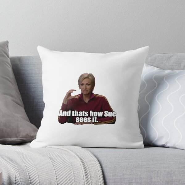 And thats how Sue sees it Throw Pillow