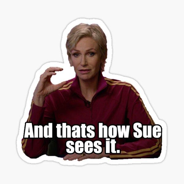 Et c'est comme ça que Sue le voit Sticker