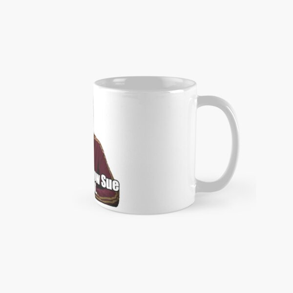 And thats how Sue sees it Classic Mug