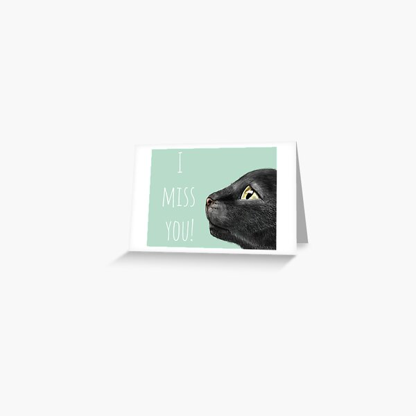 I miss you, sad cat Greeting Card
