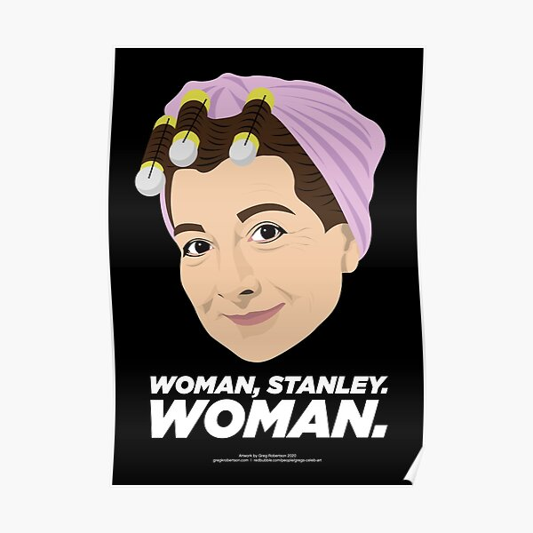 """""""Woman Stanley"""" Poster and Card 2020 Version Poster"""