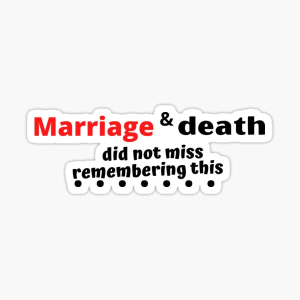 T-Shirts  Marriage and death did not miss remembering this,Gift Mom ,Gift family,, Gift Dad,background, Sticker