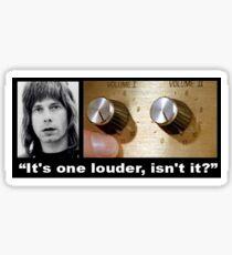 Nigel Tuffnel...It's One Louder... Sticker