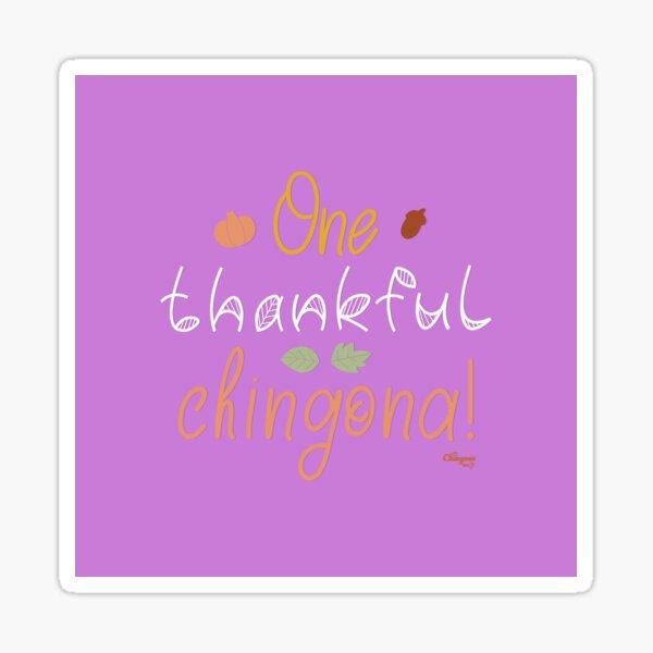 One Thankful Chingona Sticker