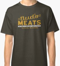 BUD'S MEATS - The Home of Good Beef, Game & Poultry (FARGO) Classic T-Shirt