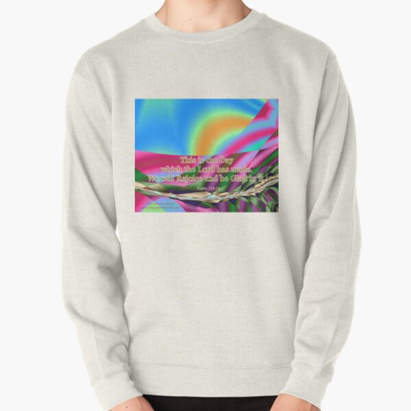 This is the Day which the Lord has made Pullover Sweatshirt