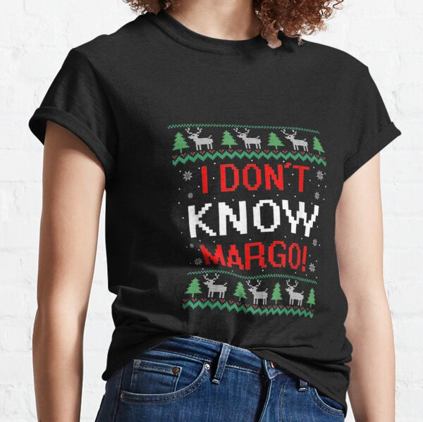 I-Don-T-Know-Margo-Funny-Christmas-Vacation Classic T-Shirt
