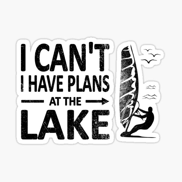 I CAN'T I Have PLANS at the LAKE Funny Windsurfing Black Sticker