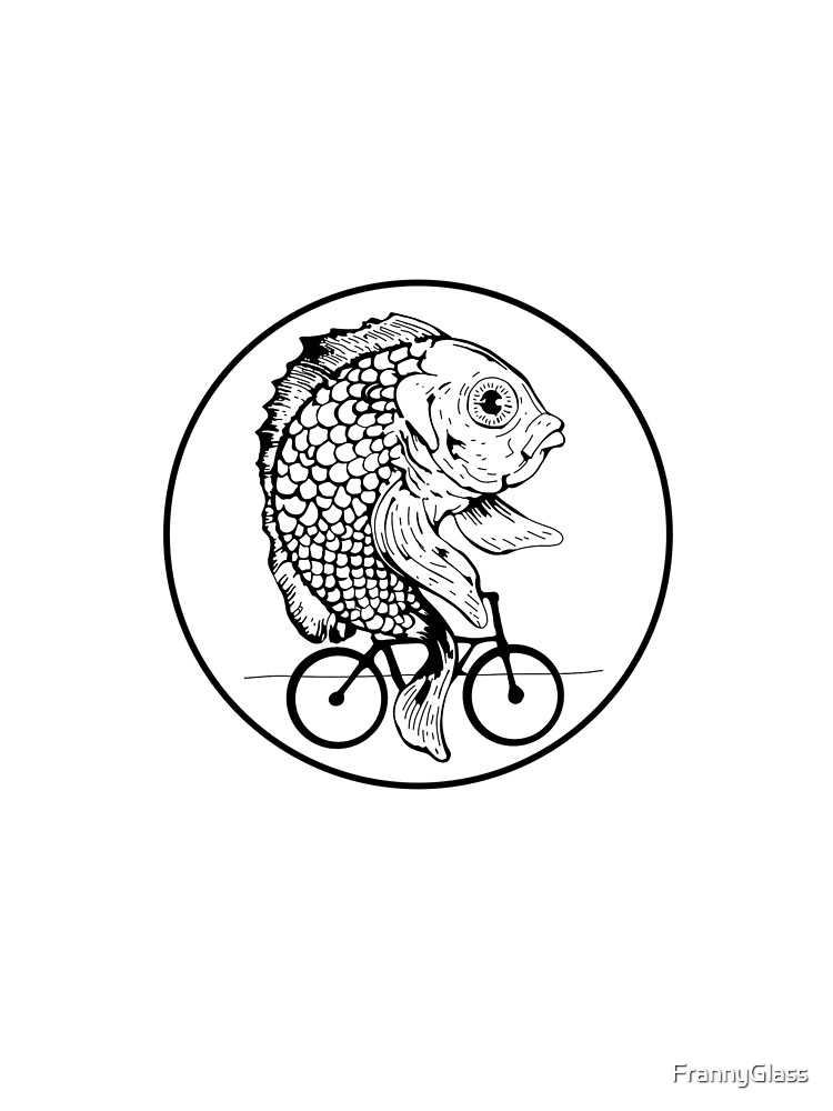 A woman without is man is like a fish without a bicycle by FrannyGlass
