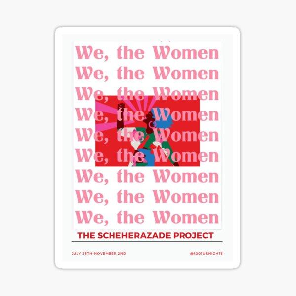 We, The Women- the Scheherazade project Sticker
