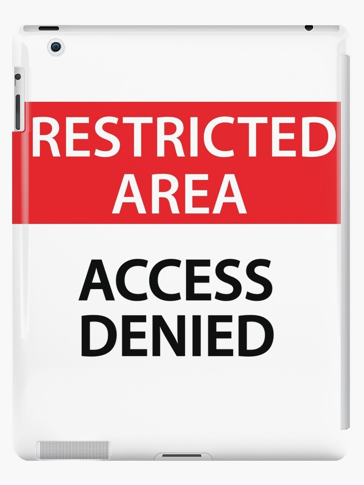 Restricted Area - Access Denied by Tony Herman
