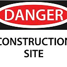 Danger - Construction Site! by Tony Herman
