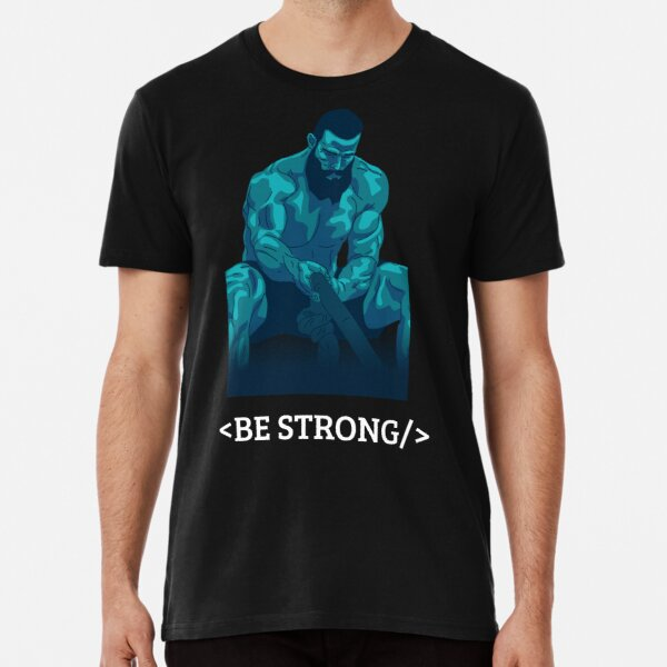 Be Strong Coding Tee Premium T-Shirt