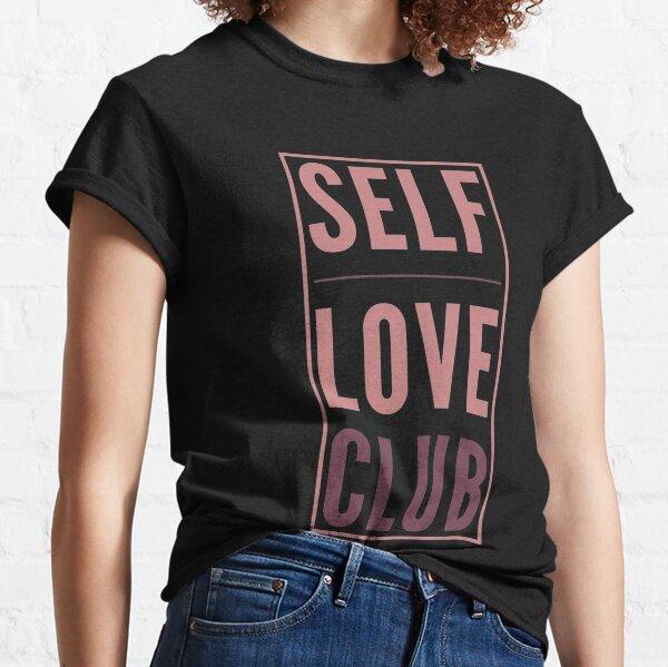 Self Love Club Classic T-Shirt