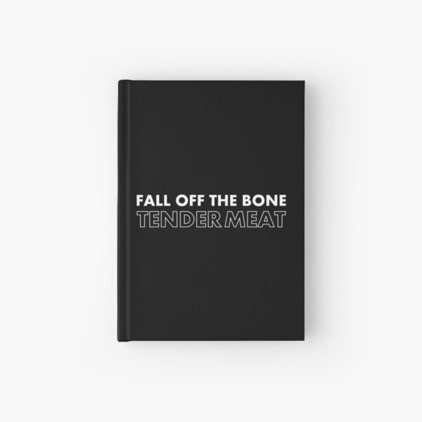 Fall Off The Bone Tender Meat Hardcover Journal