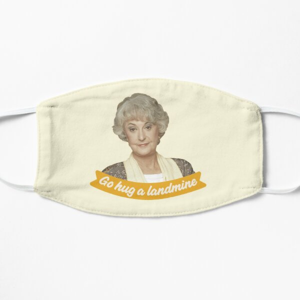 Go Hug A Landmine – Dorothy, The Golden Girls Flat Mask