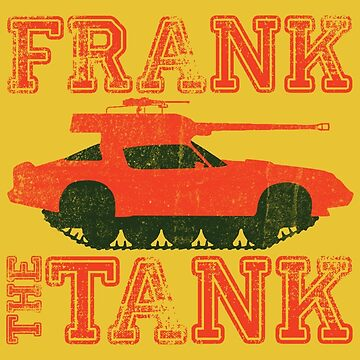 Frank The Tank (OLD SCHOOL) by baridesign