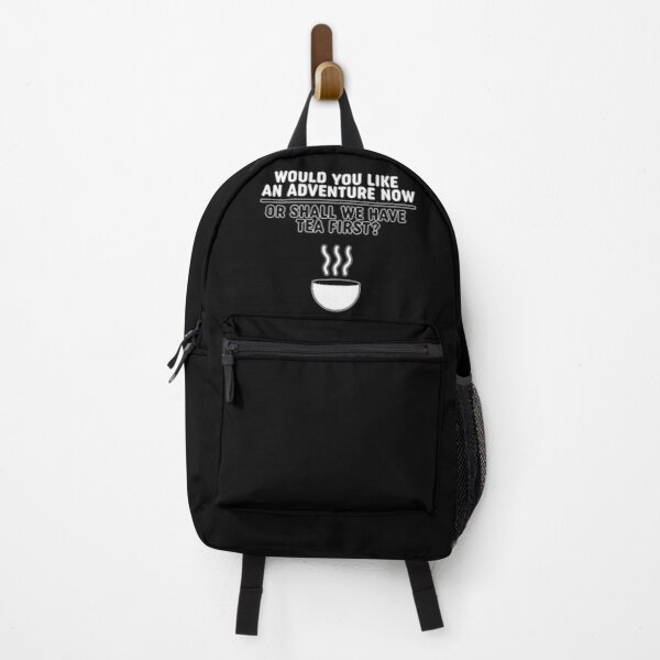 Would You Like An Adventure Or Shall We Have Tea First Backpack