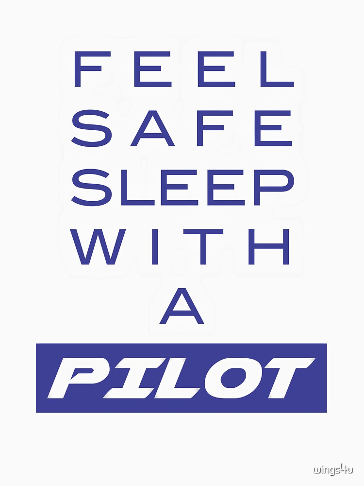 Model 19 - Feel Safe, Sleep With a Pilot by wings4u