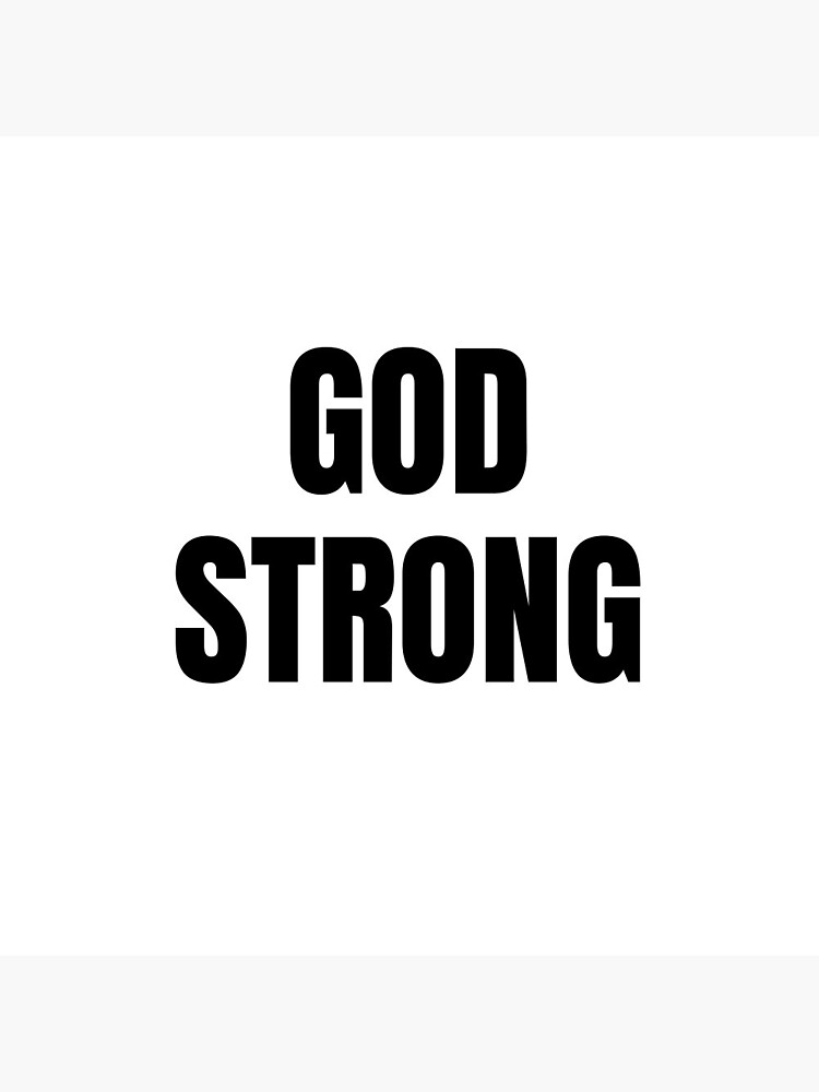 GOD STRONG by kgerstorff