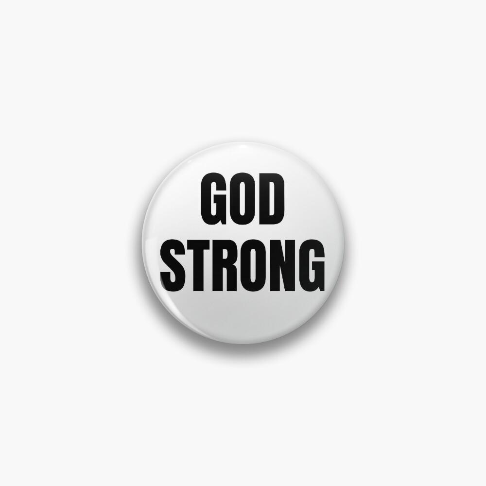 GOD STRONG Pin