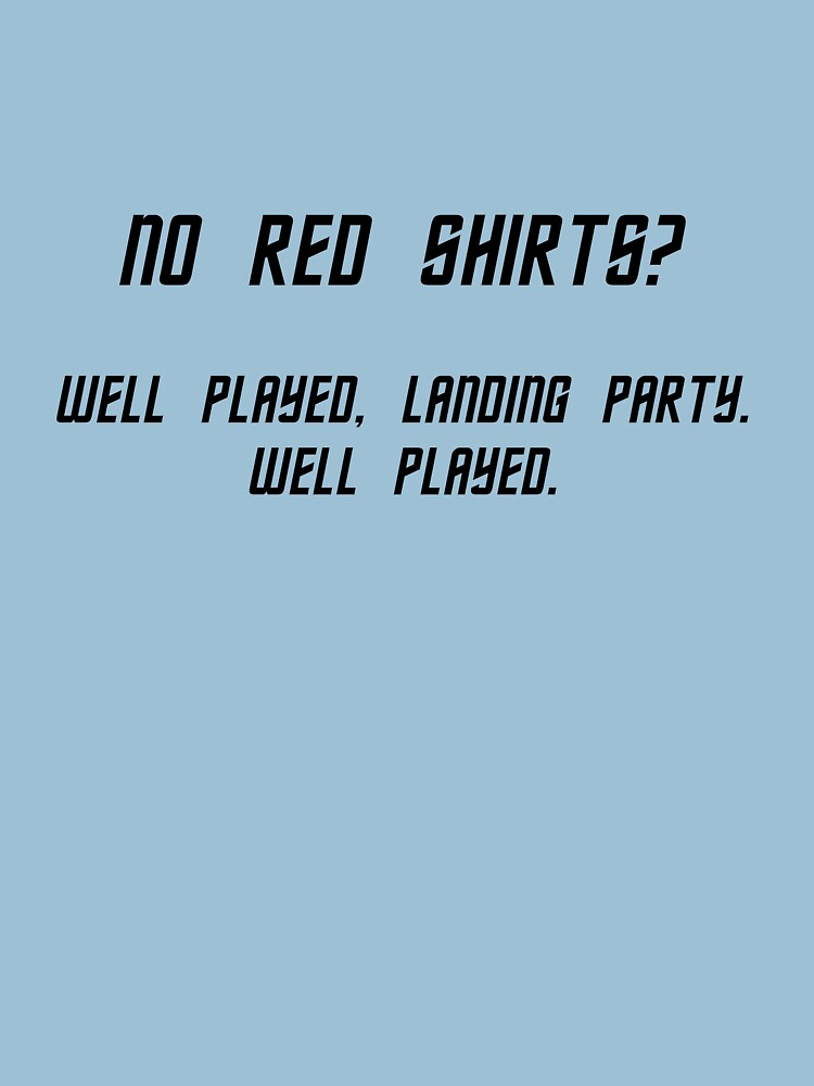 TShirtGifter presents: No Red Shirts? | Unisex T-Shirt