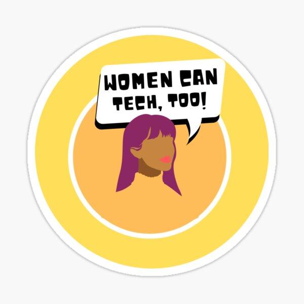 Women can TECH too (STEM) Sticker
