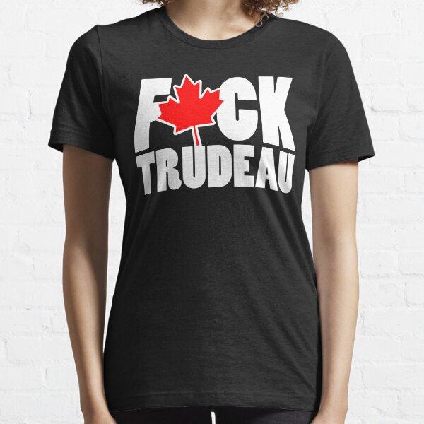 Fuck Trudeau Essential T-Shirt