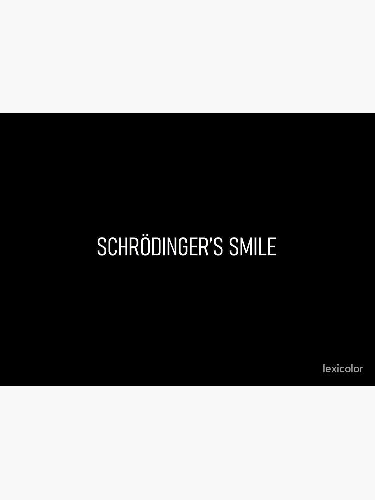 schrödinger's smile - v1 by lexicolor