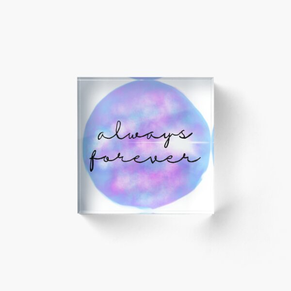 Always Forever - Finnley quote Acrylic Block
