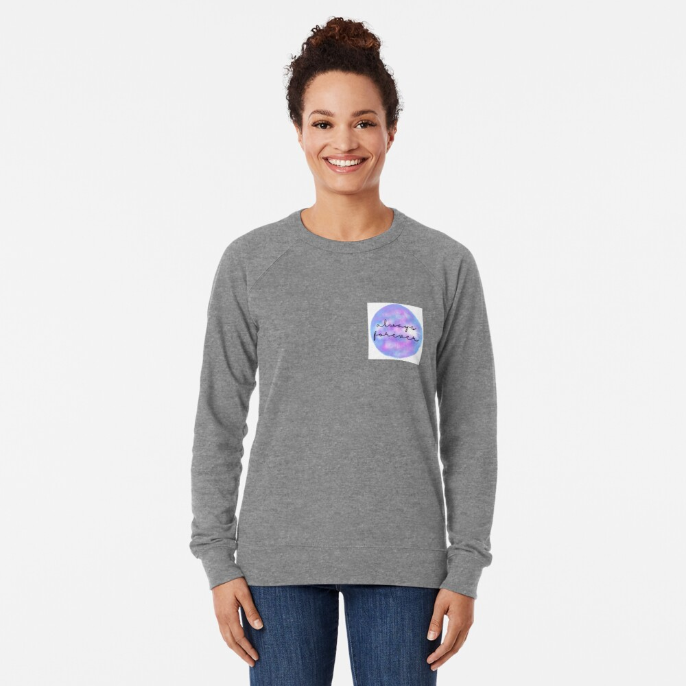 Always Forever - Finnley quote Lightweight Sweatshirt