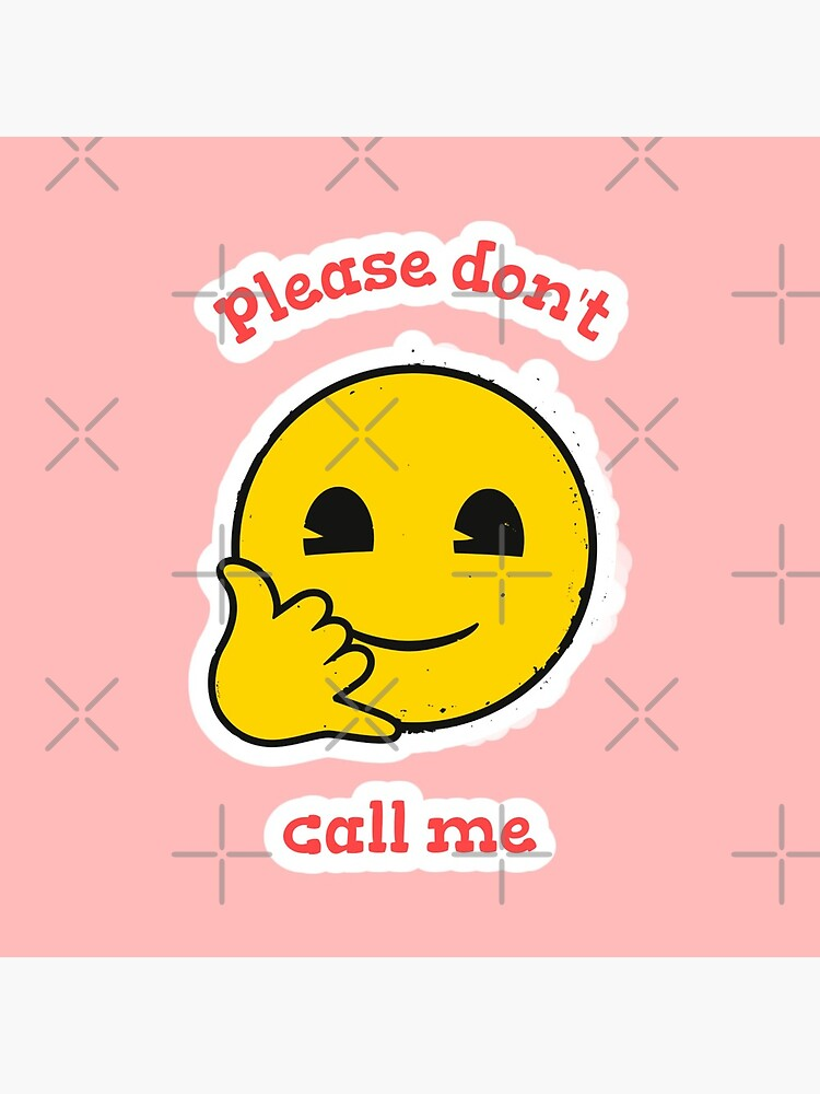 Please Don't Call Me Emoji Company Yellow Face by LAQueenDee