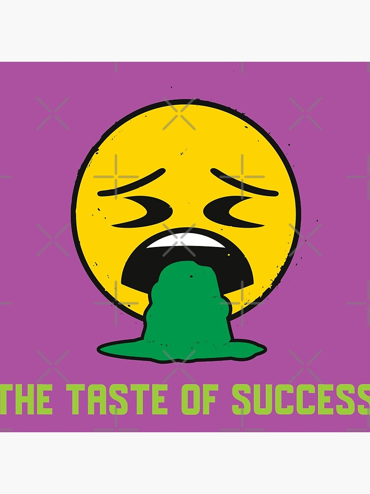 Funny Taste Of Success Emoji Company Sick Yellow Face by LAQueenDee