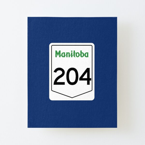 Manitoba Provincial Highway 204 (Area Code 204) Canvas Mounted Print