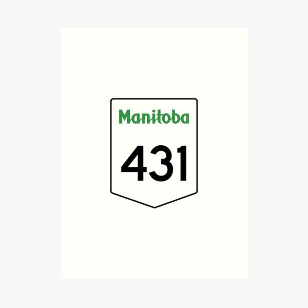 Manitoba Provincial Highway 431 (Area Code 204) Art Print