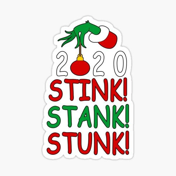 Stink Stank Stunk 2020 Grinch Sticker By Stereopixel Redbubble