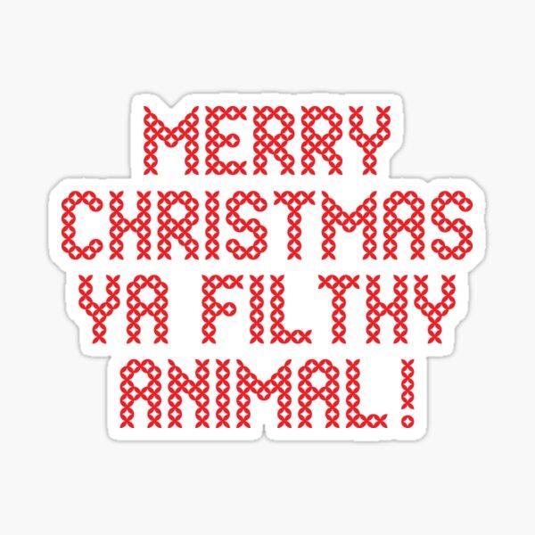 Merry Xmas Ya Filthy Animal! Sticker