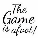 The Game is afoot! by ginamitch